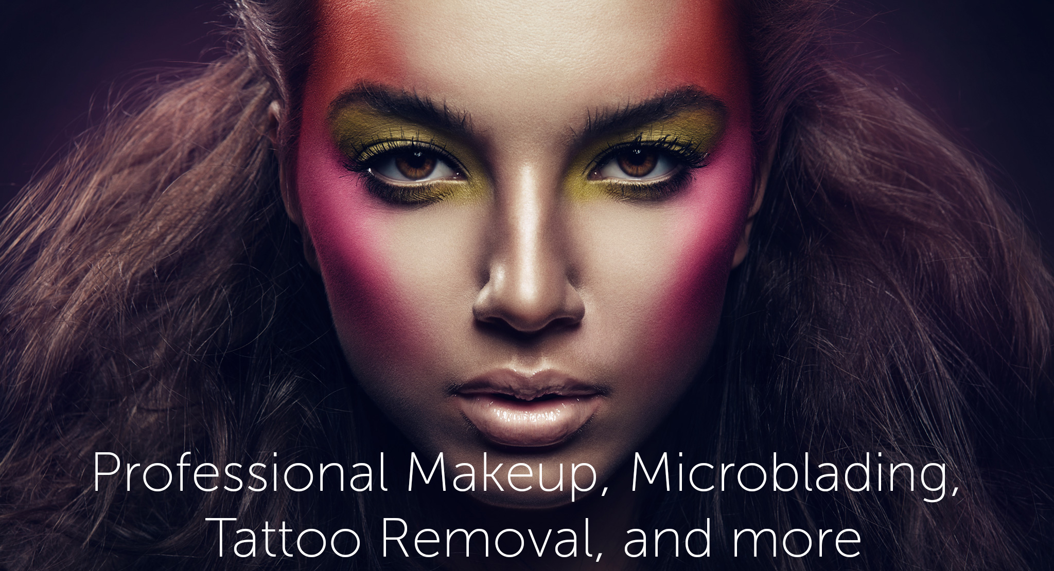 Professional makeup, Microblading, Tattoo Removal and more